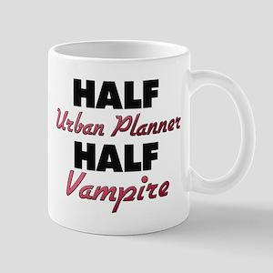 Half Urban Planner Half Vampire Mugs