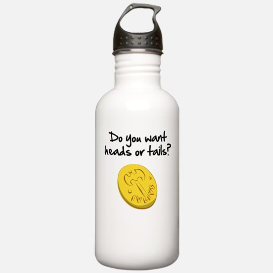 Heads or tails? Water Bottle
