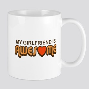My Girlfriend is Awesome Mug