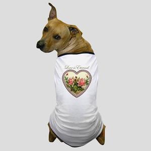 Love is Eternal - Roses Heart Dog T-Shirt