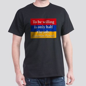 To Be Willing Is Only Half The Job Dark T-Shirt