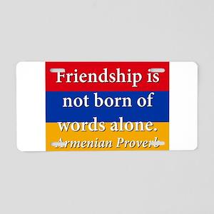 Frienship Is Not Born Aluminum License Plate