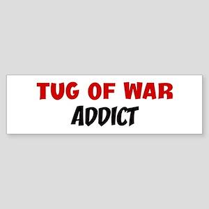 Tug Of War Addict Bumper Sticker