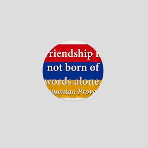 Frienship Is Not Born Mini Button