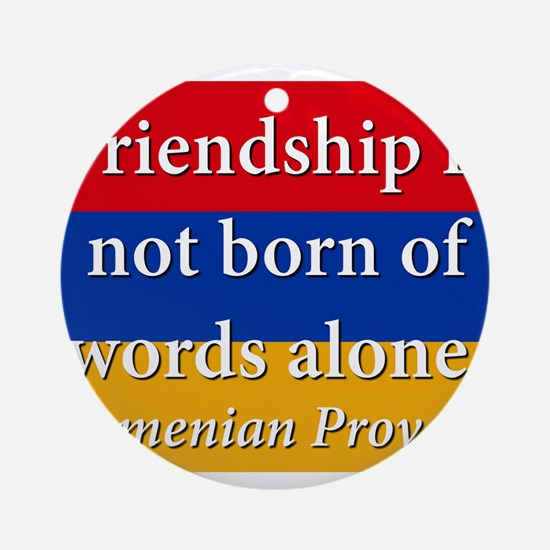 Frienship Is Not Born Round Ornament