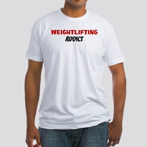 Weightlifting Addict Fitted T-Shirt