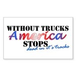 Without Trucks America Stops Sticker (Rectangle)
