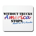 Without Trucks America Stops Mousepad