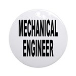 Mechanical Engineer Ornament (Round)