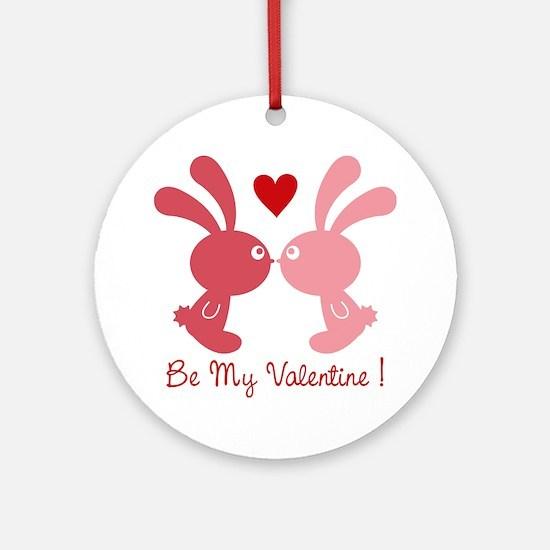 be my valentine Ornament (Round)