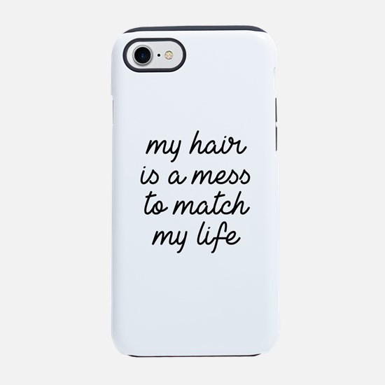 My Hair Is A Mess iPhone 7 Tough Case