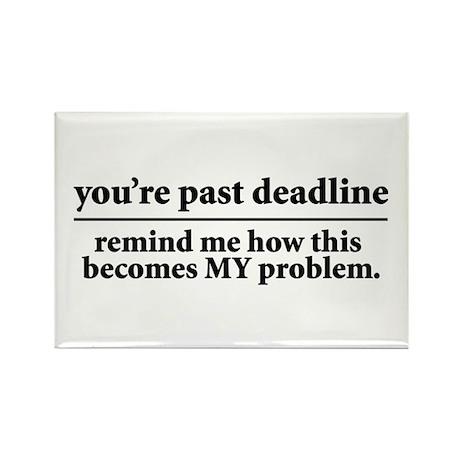 Deadlines Rectangle Magnet (10 pack)