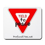Yield to Peace Mousepad