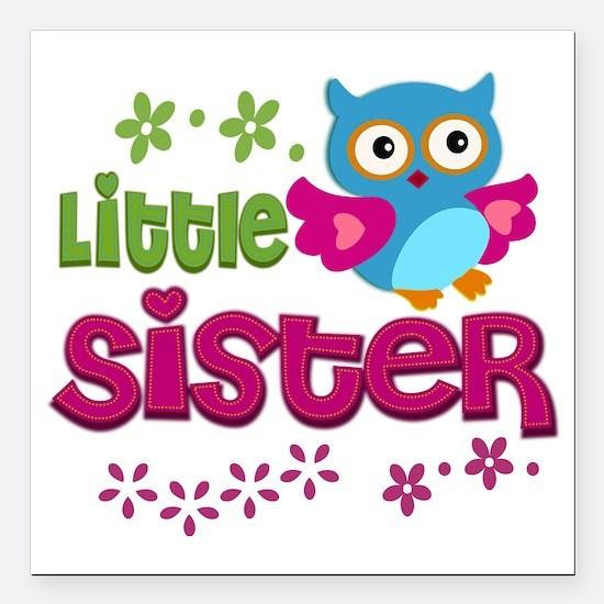 "Little Sister Square Car Magnet 3"" x 3"""