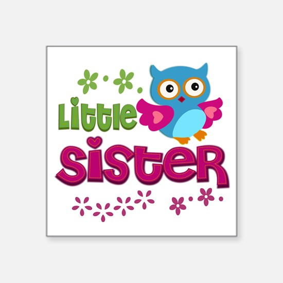 "Little Sister Square Sticker 3"" x 3"""