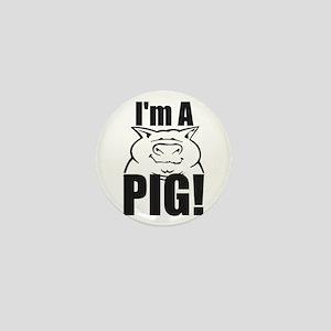 I'm a PIG! Mini Button