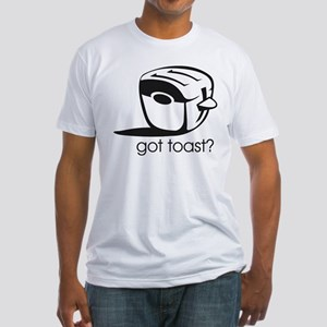 Got Toast ? Fitted T-Shirt