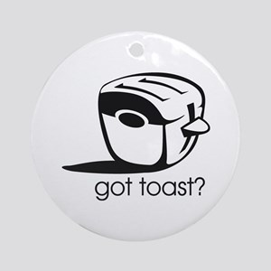 Got Toast ? Ornament (Round)