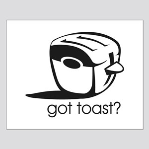 Got Toast ? Small Poster