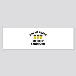 Ask Me About My Beer Syndrome Sticker (Bumper)