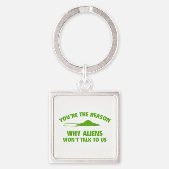 Why Aliens Won't Talk To Us Square Keychain