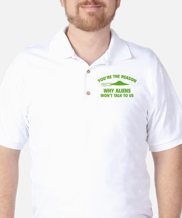 Why Aliens Won't Talk To Us Golf Shirt