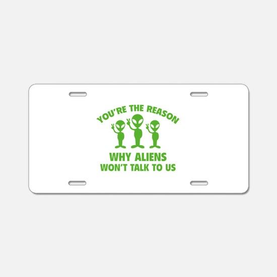 Why Aliens Won't Talk To Us Aluminum License Plate