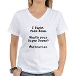 I Fight Fake News #librarian Womens V-Neck T-Shirt