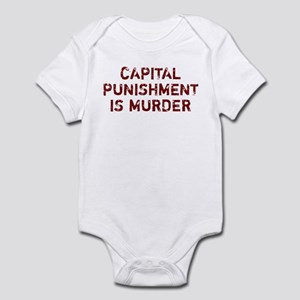 Capital Punishment Is Murder Infant Bodysuit