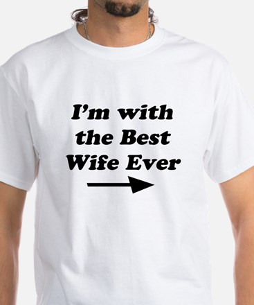 Best Wife Ever White T-Shirt