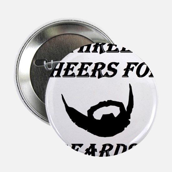 """Three Cheers For Beards! 2.25"""" Button"""