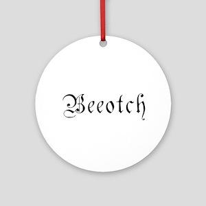 Beeotch Ornament (Round)