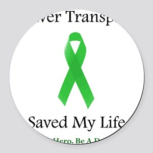 LiverTransplantSaved Round Car Magnet