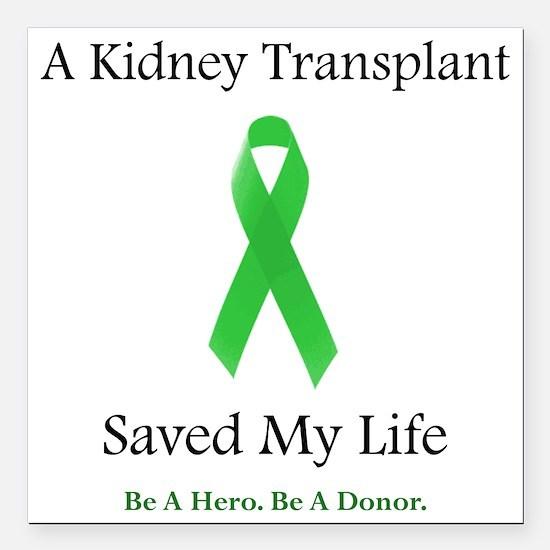 "KidneyTransplantSaved Square Car Magnet 3"" x 3"""