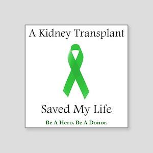 "KidneyTransplantSaved Square Sticker 3"" x 3"""