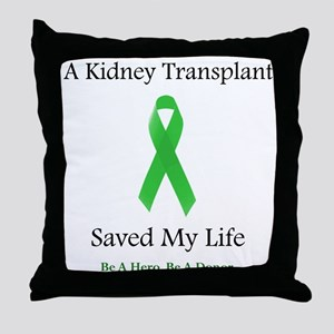 KidneyTransplantSaved Throw Pillow