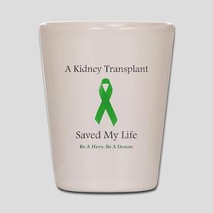 KidneyTransplantSaved Shot Glass