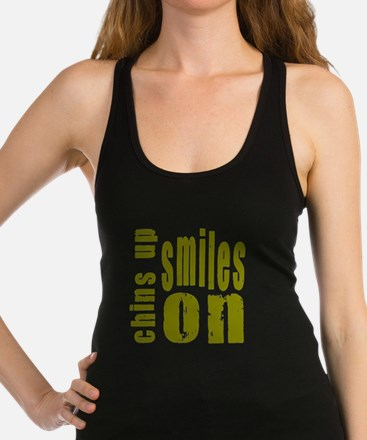 Chins Up Smiles On Racerback Tank Top