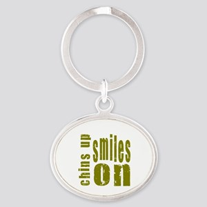 Chins Up Smiles On Oval Keychain