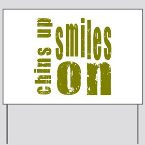 Chins Up Smiles On Yard Sign