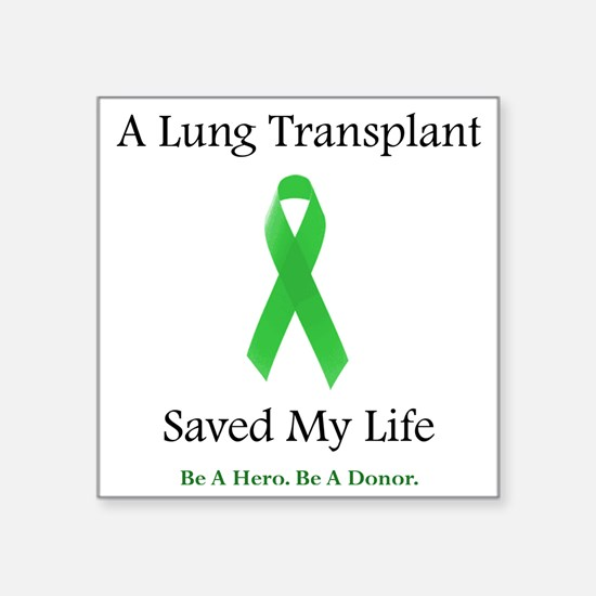 "LungTransplantSaved Square Sticker 3"" x 3"""