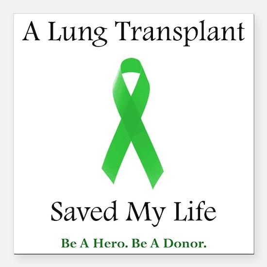 """LungTransplantSaved Square Car Magnet 3"""" x 3"""""""