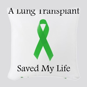LungTransplantSaved Woven Throw Pillow