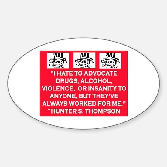 HUNTER S. THOMPSON QUOTE Sticker (Oval)