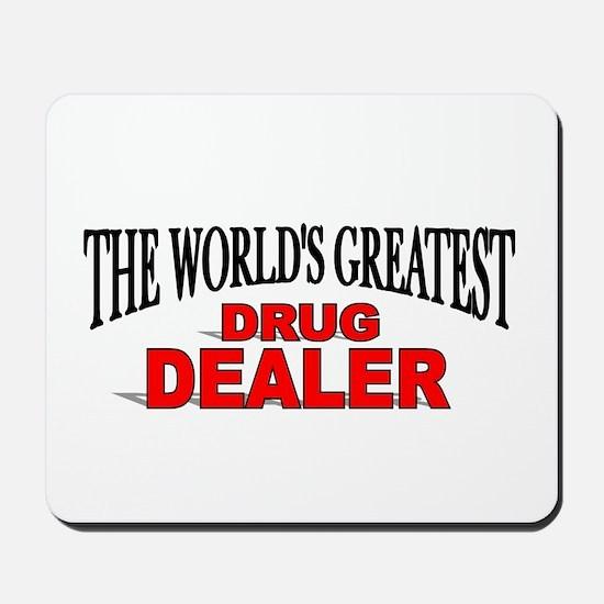 """""""The World's Greatest Drug Dealer"""" Mousepad"""
