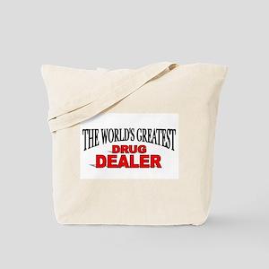 """""""The World's Greatest Drug Dealer"""" Tote Bag"""