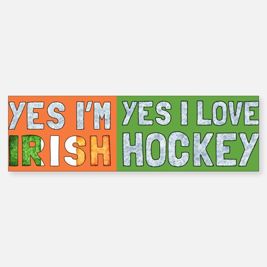 Yes Im Irish, Yes I love Hockey Bumper Bumper Bumper Sticker