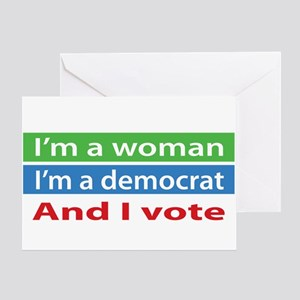 Im A Woman, a Democrat, and I Vote! Greeting Cards