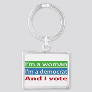 Im A Woman, a Democrat, and I Vote! Keychains