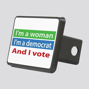 Im A Woman, a Democrat, and I Vote! Hitch Cover